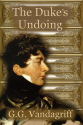 Thumbnail image for The Duke's Undoing by G.G. Vandagriff