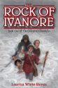 Thumbnail image for The Rock of Ivanore by Laurisa White Reyes