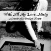 Thumbnail image for With All My Love, Misty by Misty DiLello Covington