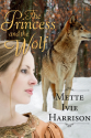 Thumbnail image for The Princess and the Wolf by Mette Ivie Harrison
