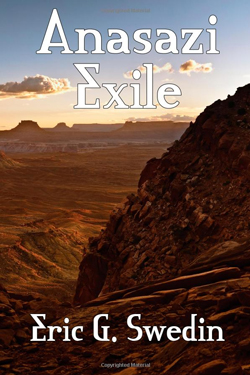 Post image for Anasazi Exile by Eric F. Swedin