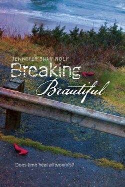 Post image for Breaking Beautiful by Jennifer Shaw Wolf