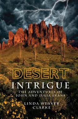 Post image for Desert Intrigue by Linda Weaver Clarke