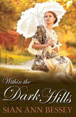 Post image for Within the Dark Hills by Sian Ann Bessey