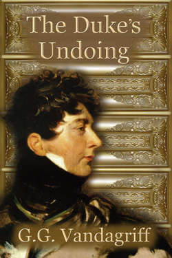 Post image for The Duke's Undoing by G.G. Vandagriff