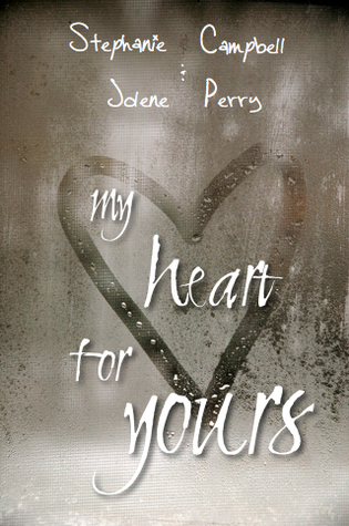 Post image for My Heart for Yours by Stephanie Campbell & Jolene Perry