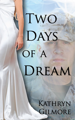Post image for Two Days of a Dream by Kathryn Gilmore