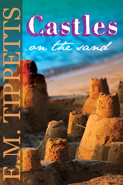 Post image for Castles on the Sand by E.M. Tippetts