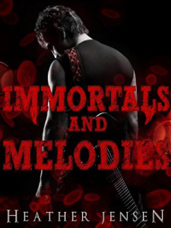 Post image for Immortals and Melodies by Heather Jensen