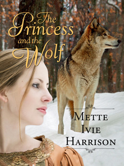 Post image for The Princess and the Wolf by Mette Ivie Harrison